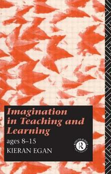 Imagination in Teaching and Learning: Ages 8 to 15 - Kieran Egan - cover