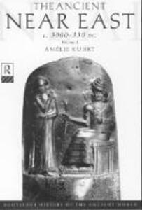 The Ancient Near East: c.3000-330 BC (2 volumes) - Amelie Kuhrt,Eva von Dassow - cover