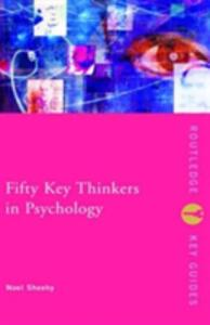 Fifty Key Thinkers in Psychology - Noel Sheehy,Alexandra Forsythe - cover