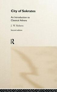 City of Sokrates: An Introduction to Classical Athens - J. W. Roberts - cover