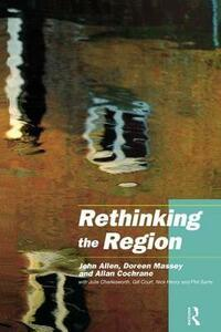 Rethinking the Region: Spaces of Neo-Liberalism - John Allen,Julie Charlesworth,Doreen Massey - cover