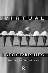 Virtual Geographies: Bodies, Space and Relations - cover