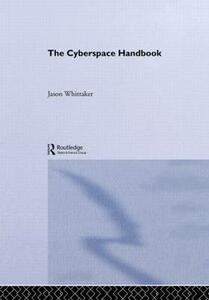 The Cyberspace Handbook - Jason Whittaker - cover