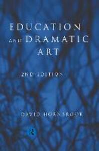 Education and Dramatic Art - David Hornbrook - cover