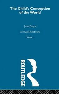 Child's Conception of the World: Selected Works vol 1 - Jean Piaget - cover