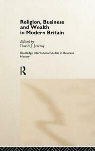 Religion, Business and Wealth in Modern Britain - cover