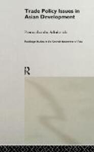 Trade Policy Issues in Asian Development - Prema-Chandra Athukorala - cover