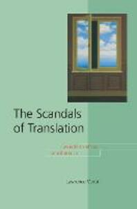 The Scandals of Translation: Towards an Ethics of Difference - Lawrence Venuti - cover