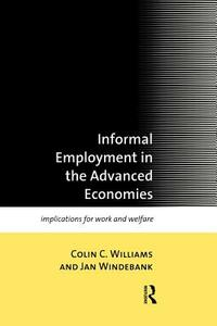 Informal Employment in Advanced Economies: Implications for Work and Welfare - Colin C. Williams,Jan Windebank - cover