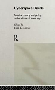 Cyberspace Divide: Equality, Agency and Policy in the Information Society - cover