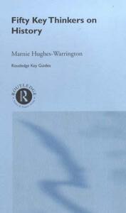 Fifty Key Thinkers on History - Marnie Hughes-Warrington - cover