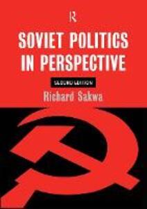 Soviet Politics: In Perspective - Richard Sakwa - cover