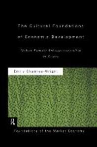 The Cultural Foundations of Economic Development: Urban Female Entrepreneurship in Ghana - Emily Chamlee-Wright - cover