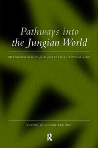 Pathways into the Jungian World: Phenomenology and Analytical Psychology - cover
