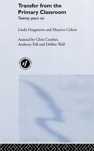 Transfer from the Primary Classroom: 20 Years On - Maurice Galton,Linda Hargreaves,Chris Comber - cover