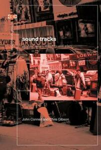 Sound Tracks: Popular Music Identity and Place - Chris Gibson,John Connell - cover