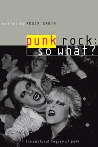 Punk Rock: So What?: The Cultural Legacy of Punk - cover