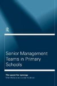 Senior Management Teams in Primary Schools - Michael Wallace,Lynda Huckman - cover