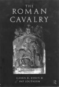 The Roman Cavalry - Karen R. Dixon,Pat Southern - cover