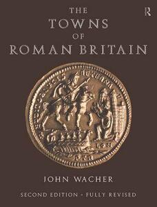 The Towns of Roman Britain - John Wacher - cover