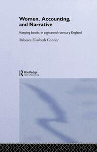 Women, Accounting and Narrative: Keeping Books in Eighteenth-Century England - Rebecca E. Connor - cover