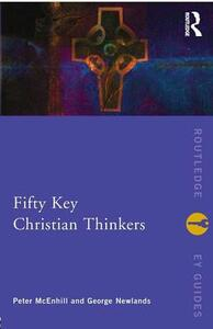 Fifty Key Christian Thinkers - Peter McEnhill,George Newlands - cover