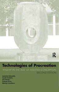 Technologies of Procreation: Kinship in the Age of Assisted Conception - Jeanette Edwards,Marilyn Strathern,Sarah Franklin - cover