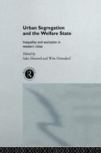 Urban Segregation and the Welfare State: Inequality and Exclusion in Western Cities - cover