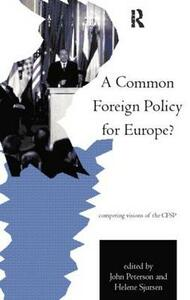 A Common Foreign Policy for Europe?: Competing Visions of the CFSP - cover