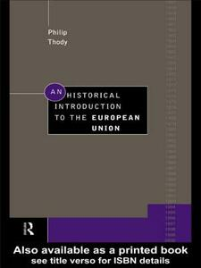 An Historical Introduction to the European Union - Philip Thody - cover