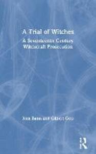 A Trial of Witches: A Seventeenth Century Witchcraft Prosecution - Ivan Bunn,Gilbert Geis - cover