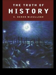 The Truth of History - C.Behan McCullagh - cover