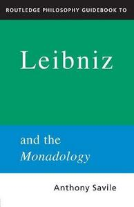 Routledge Philosophy GuideBook to Leibniz and the Monadology - Anthony Savile - cover