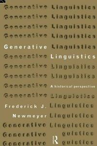 Generative Linguistics: An Historical Perspective - Frederick J. Newmeyer - cover