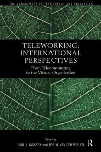 Teleworking: New International Perspectives From Telecommuting to the Virtual Organisation - cover