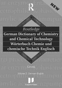 Routledge German Dictionary of Chemistry and Chemical Technology Worterbuch Chemie und Chemische Technik: Vol 1: German-English - Gross - cover