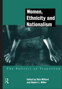 Women, Ethnicity and Nationalism: The Politics of Transition - cover