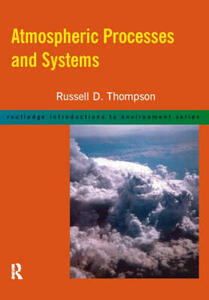 Atmospheric Processes and Systems - Russell D. Thompson - cover