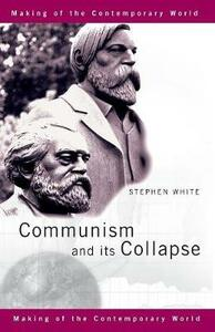 Communism and its Collapse - Stephen White - cover