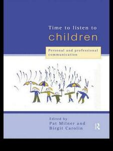 Time to Listen to Children: Personal and Professional Communication - cover