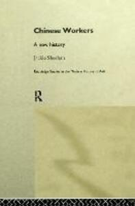 Chinese Workers: A New History - Jackie Sheehan - cover