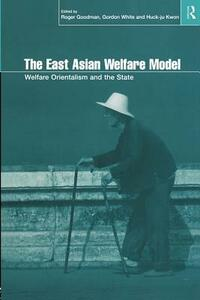 The East Asian Welfare Model: Welfare Orientalism and the State - cover
