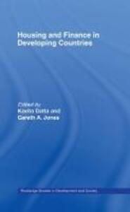 Housing and Finance in Developing Countries - Datta Kavita,Gareth Jones,Kavita Datta - cover