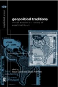 Geopolitical Traditions: Critical Histories of a Century of Geopolitical Thought - cover