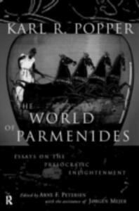 The World of Parmenides: Essays on the Presocratic Enlightenment - Karl Popper,etc. - cover