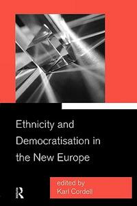 Ethnicity and Democratisation in the New Europe - cover