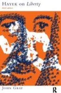 Hayek on Liberty - John Gray - cover