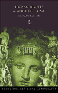 Human Rights in Ancient Rome - Richard A. Bauman - cover