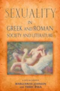 Sexuality in Greek and Roman Literature and Society: A Sourcebook - Marguerite Johnson,Terry Ryan - cover
