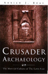 Crusader Archaeology: The Material Culture of the Latin East - cover